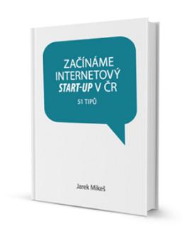 Začínáme internetový start-up v ČR – 51 tipů