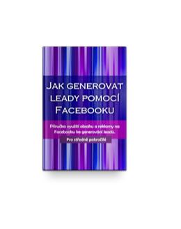 Jak generovat leady pomocí Facebooku
