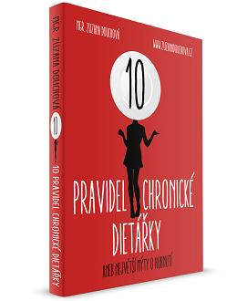 10 pravidel chronické dietářky aneb největší mýty o hubnutí