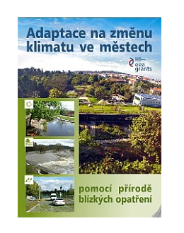 Adaptace na změnu klimatu ve městech pomocí přírodě blízkých opatření