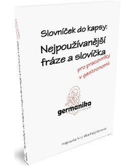 Germanika: Nejpoužívanější fráze a slovíčka pro pracovníky v gastronomii