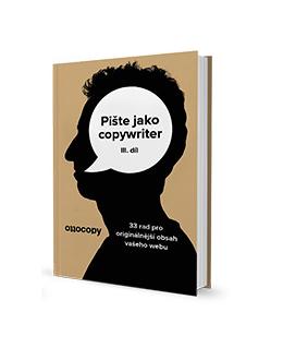 Pište jako copywriter 3. díl – Jak vyladit copy