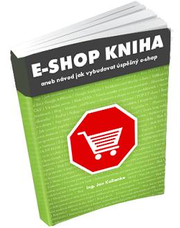 E-shop kniha aneb návod jak vybudovat úspěšný e-shop