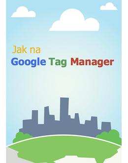 Jak na Google Tag Manager