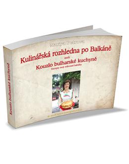 Kulinářská rozhledna po Balkáně aneb Kouzlo bulharské kuchyně