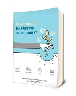 Pro malé podnikatele: Jak připravit online projekt