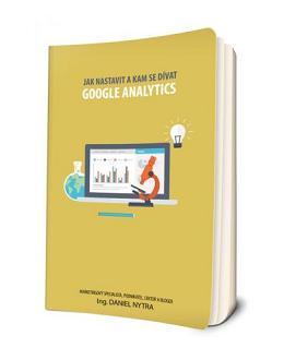 Google Analytic pro začátečníky: Jak nastavit a kam se dívat