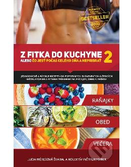 Z fitka do kuchyne 2 alebo Čo jesť počas celého dňa a nepribrať