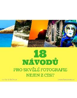 18 návodů pro skvělé fotografie nejen z cest