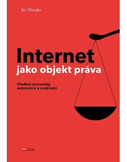 Internet jako objekt práva – Hledání rovnováhy autonomie a soukromí