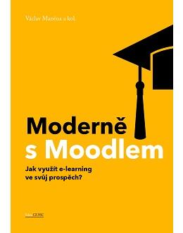 Moderně s Moodlem – Jak využít e-learning ve svůj prospěch?