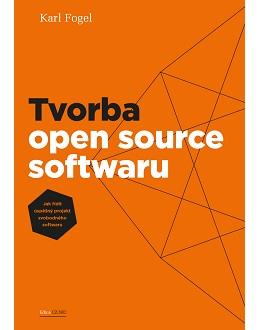 Tvorba open source softwaru – Jak řídit úspěšný projekt svobodného softwaru