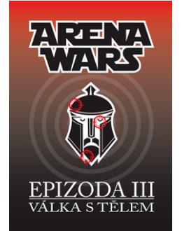 ARENA WARS – Epizoda III – Válka s tělem