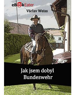 Jak jsem dobyl Bundeswehr