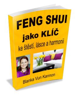 FENG SHUI jako klíč ke štěstí, lásce a harmonii