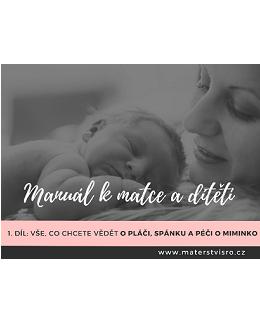 Manuál k matce a dítěti – 1. díl: Vše, co chcete vědět o pláči, spánku a péči o miminko