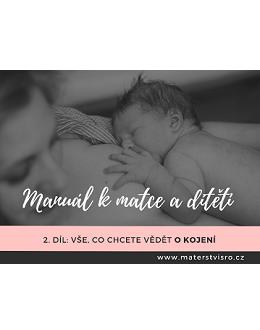 Manuál k matce a dítěti – 2. díl: Vše, co chcete vědět o kojení