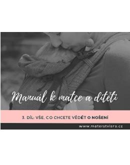 Manuál k matce a dítěti – 3. díl: Vše, co chcete vědět o nošení