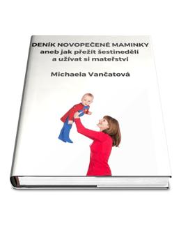 DENÍK NOVOPEČENÉ MAMINKY aneb jak přežít šestinedělí a užívat si mateřství