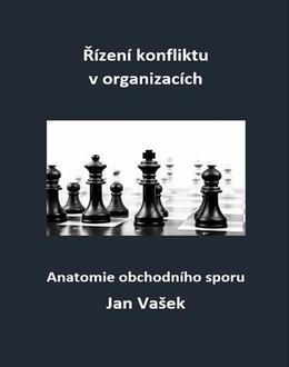 Řízení konfliktu v organizacích: Anatomie obchodního sporu